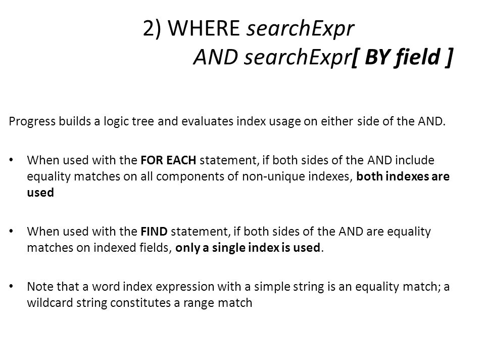 2) WHERE searchExpr AND searchExpr[ BY field ]